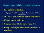 non resectable rectal cancer1