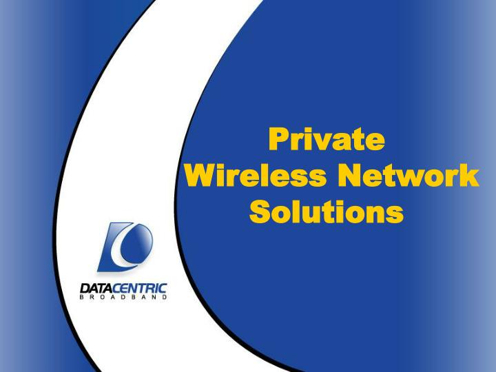 private wireless network solutions n.