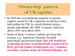 ownership pattern of uk equities