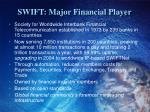 swift major financial player