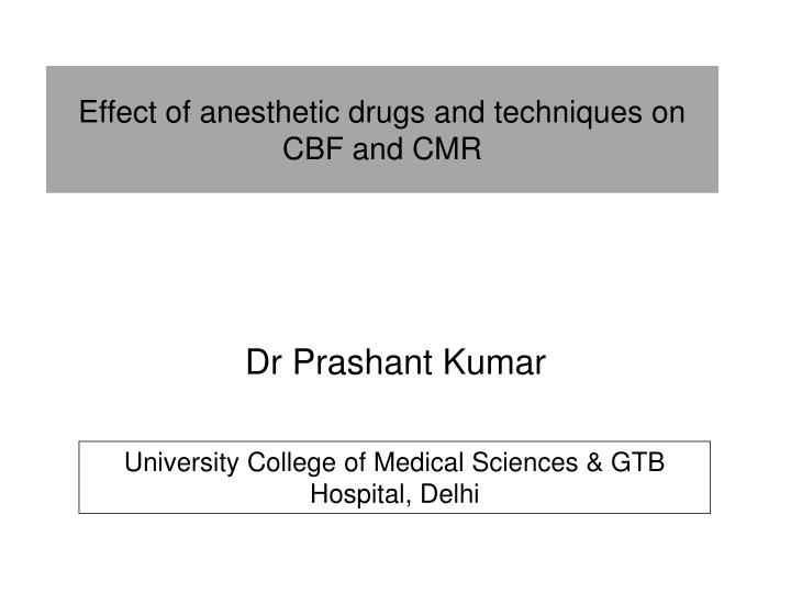 effect of anesthetic drugs and techniques on cbf and cmr n.