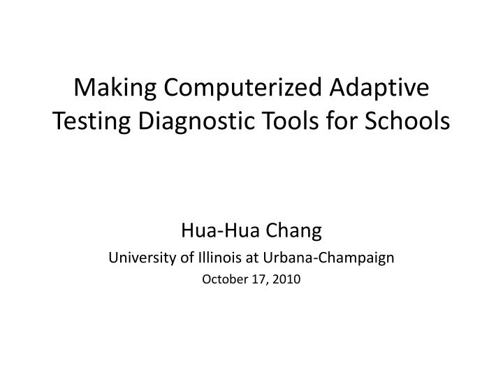 making computerized adaptive testing diagnostic tools for schools n.