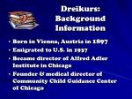 dreikurs background information