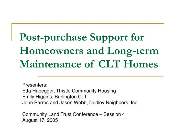 post purchase support for homeowners and long term maintenance of clt homes n.