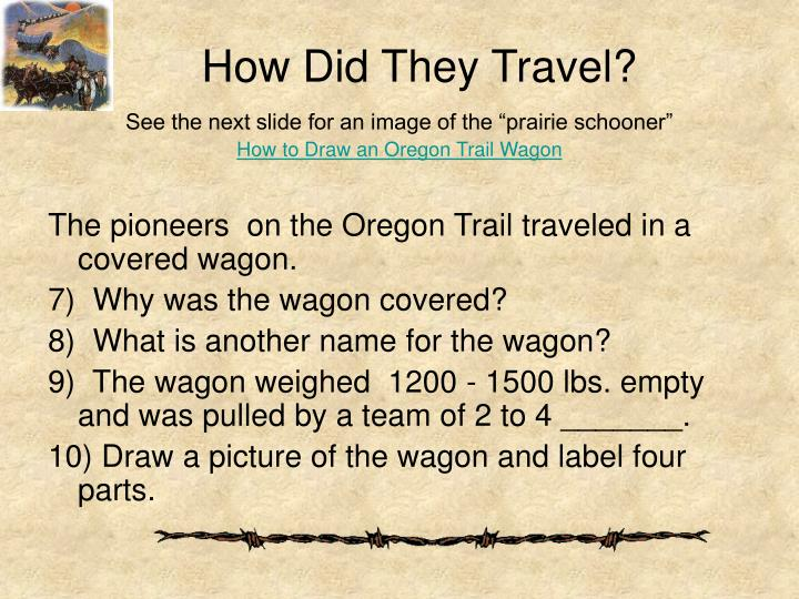 How Did They Travel?