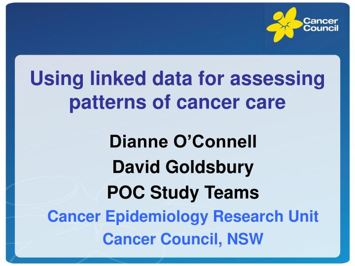 using linked data for assessing patterns of cancer care n.