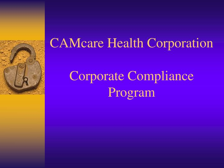Camcare health corporation corporate compliance program