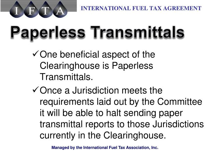 One beneficial aspect of the Clearinghouse is Paperless Transmittals.