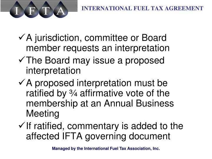 A jurisdiction, committee or Board member requests an interpretation