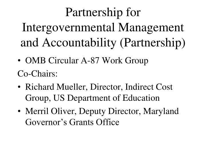 Partnership for intergovernmental management and accountability partnership