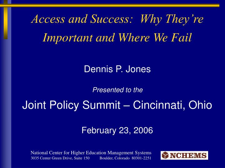 access and success why they re important and where we fail n.