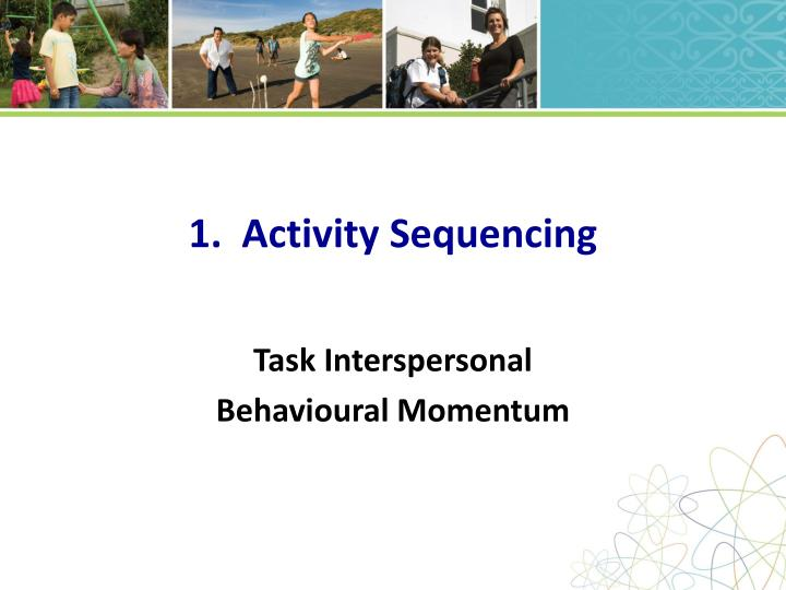1.  Activity Sequencing