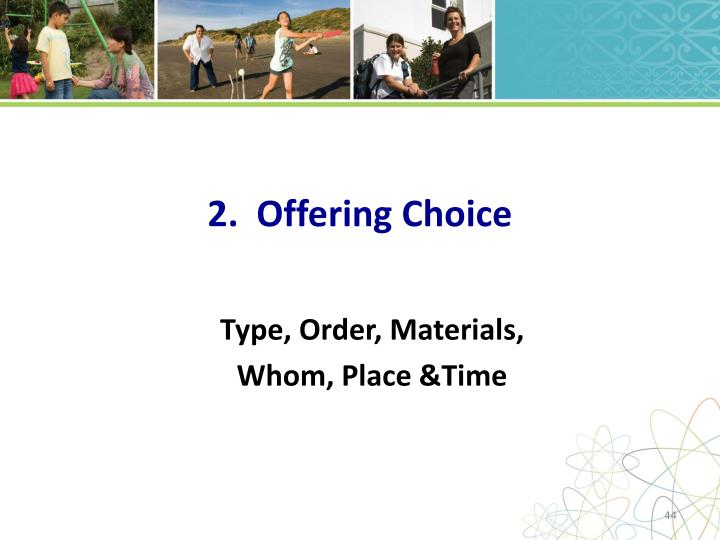 2.  Offering Choice