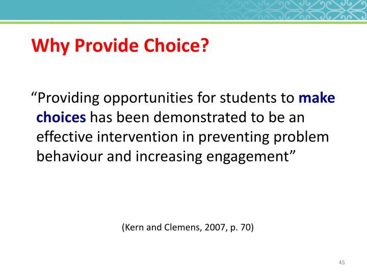 Why Provide Choice?