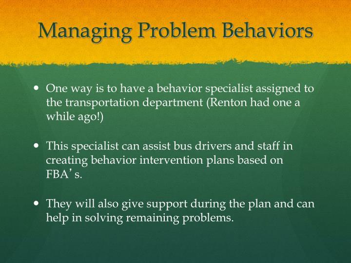 Managing Problem Behaviors