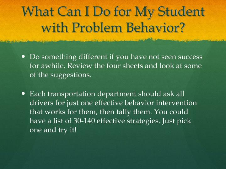 What Can I Do for My Student with Problem Behavior?