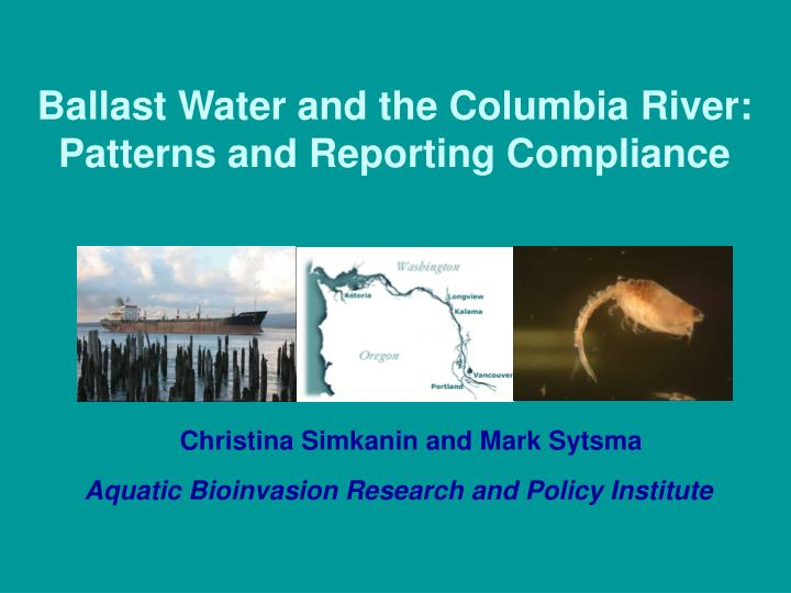 Ballast water and the columbia river patterns and reporting compliance