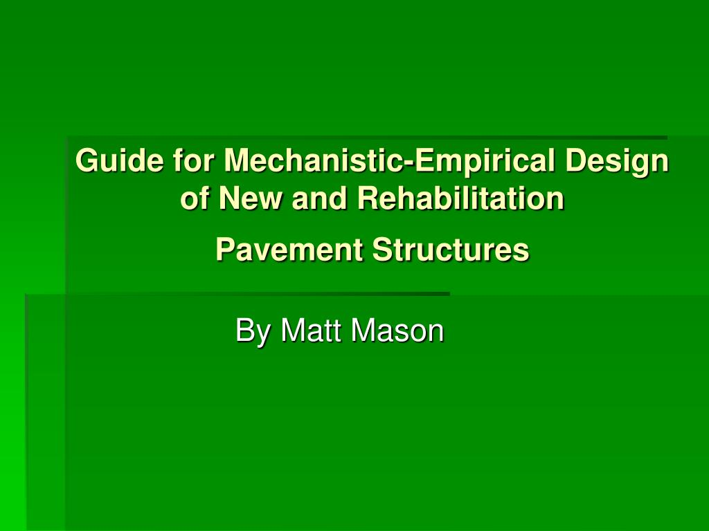Ppt Guide For Mechanistic Empirical Design Of New And Rehabilitation Pavement Structures Powerpoint Presentation Id 1730573