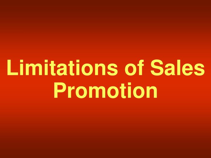 Limitations of Sales Promotion