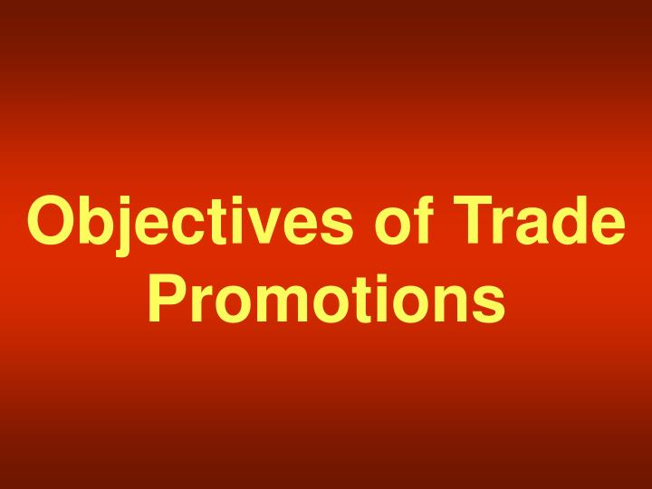 Objectives of Trade Promotions