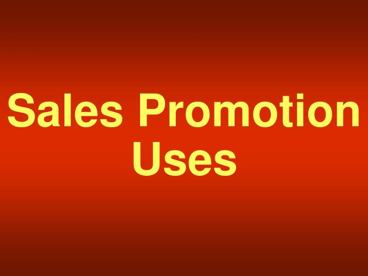 Sales Promotion Uses
