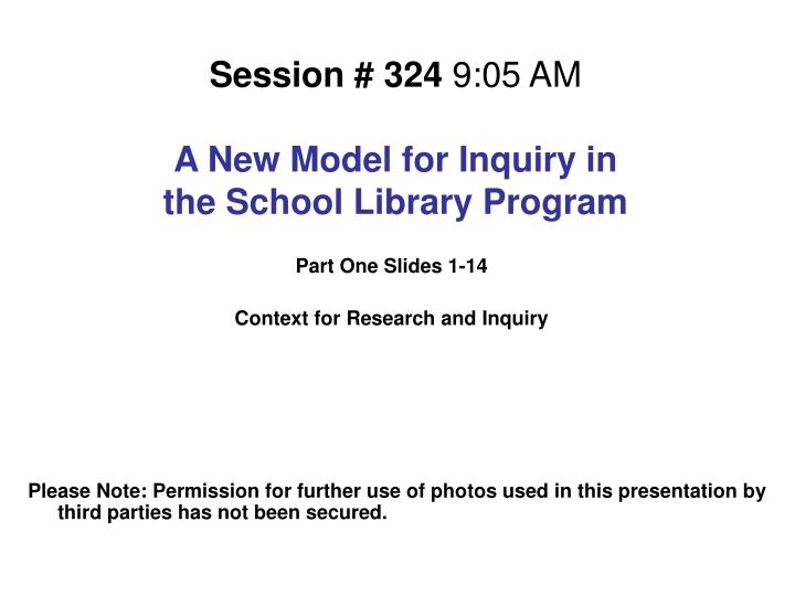 session 324 9 05 am a new model for inquiry in the school library program