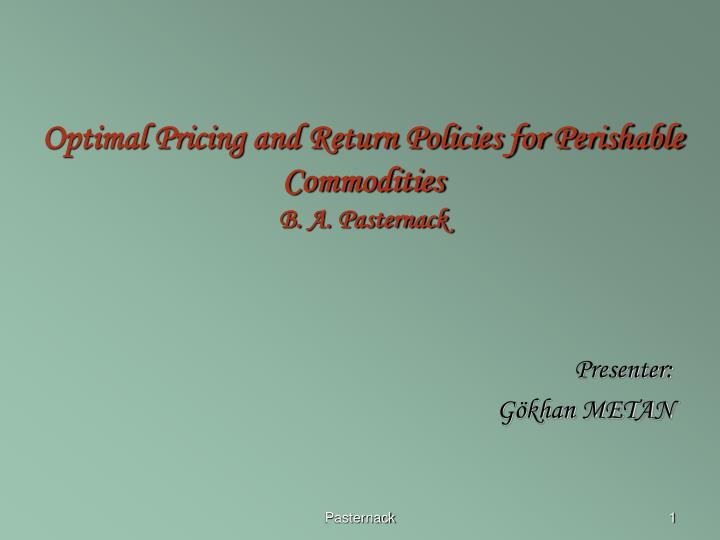 optimal pricing and return policies for perishable commodities b a pasternack n.
