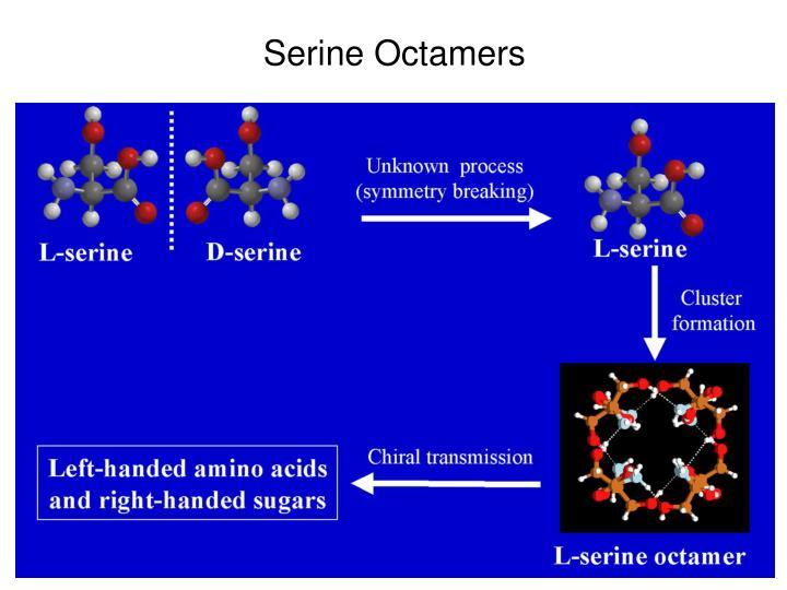 Serine Octamers