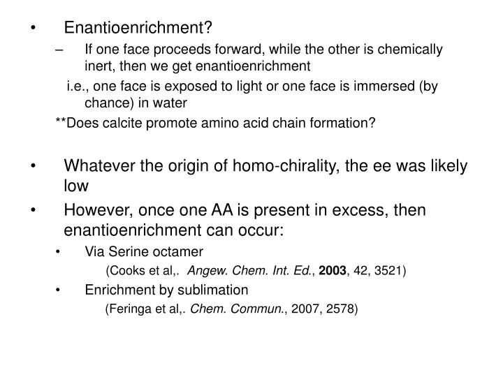 Enantioenrichment?