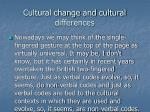 cultural change and cultural differences