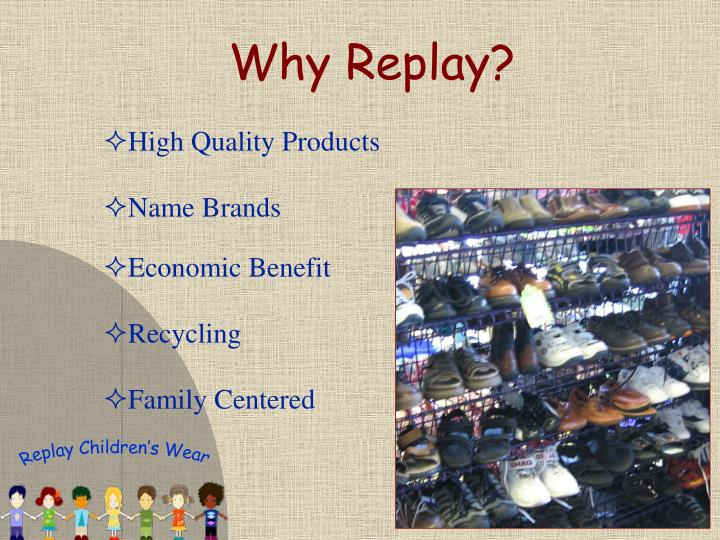 Why Replay?