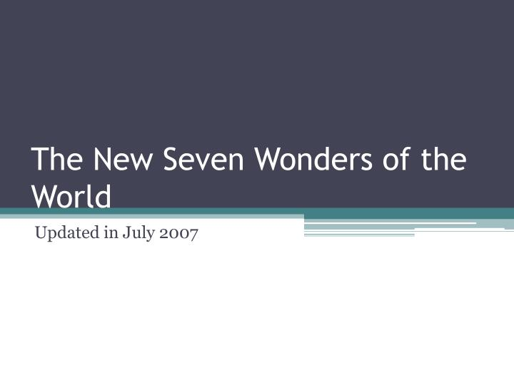 the new seven wonders of the world n.