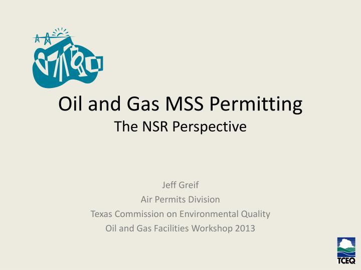 Oil and gas mss permitting the nsr perspective