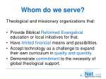 whom do we serve