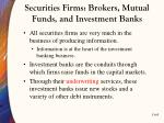securities firms brokers mutual funds and investment banks3