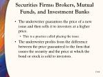 securities firms brokers mutual funds and investment banks4
