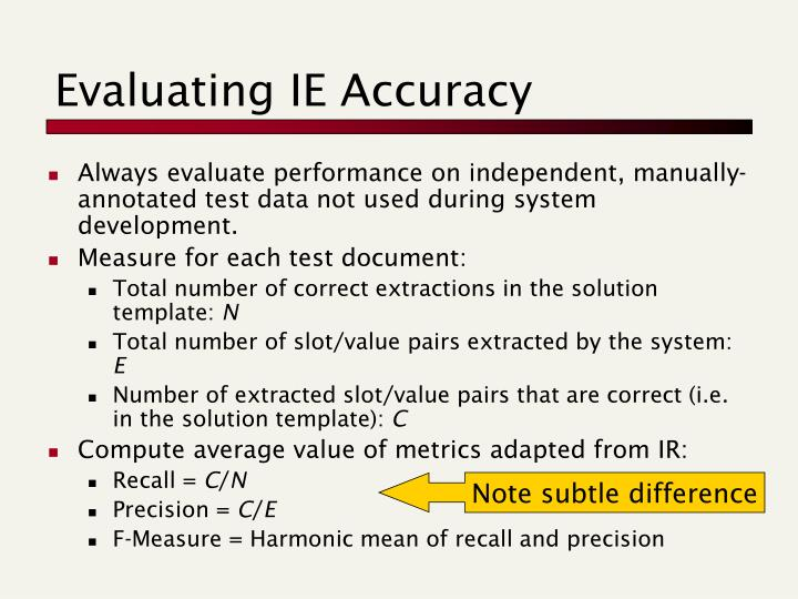 Evaluating IE Accuracy