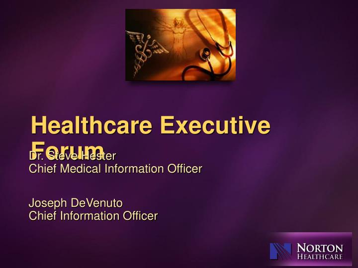 Healthcare executive forum