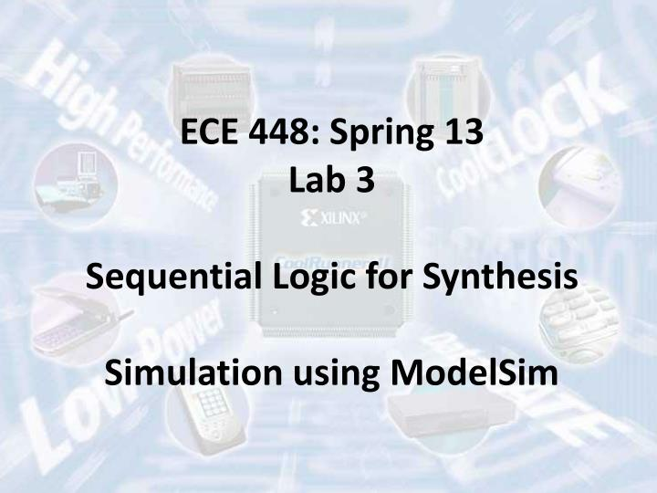 PPT - ECE 448: Spring 13 Lab 3 Sequential Logic for Synthesis