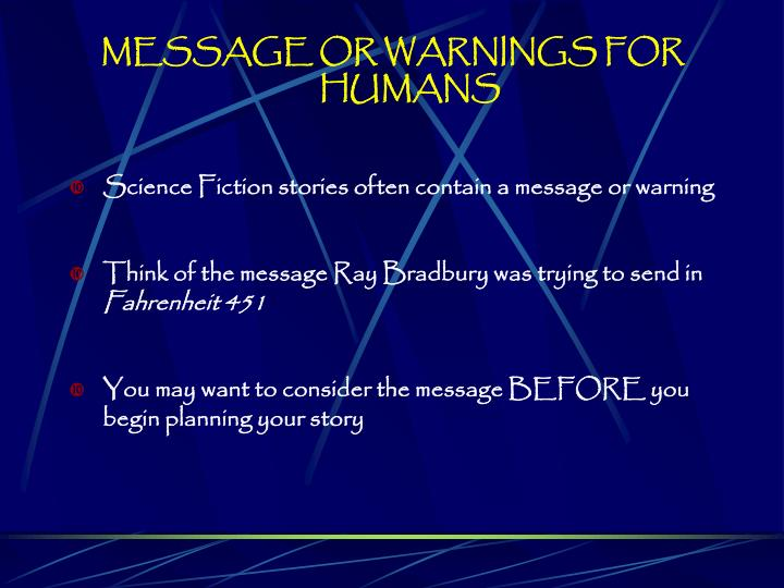 MESSAGE OR WARNINGS FOR HUMANS