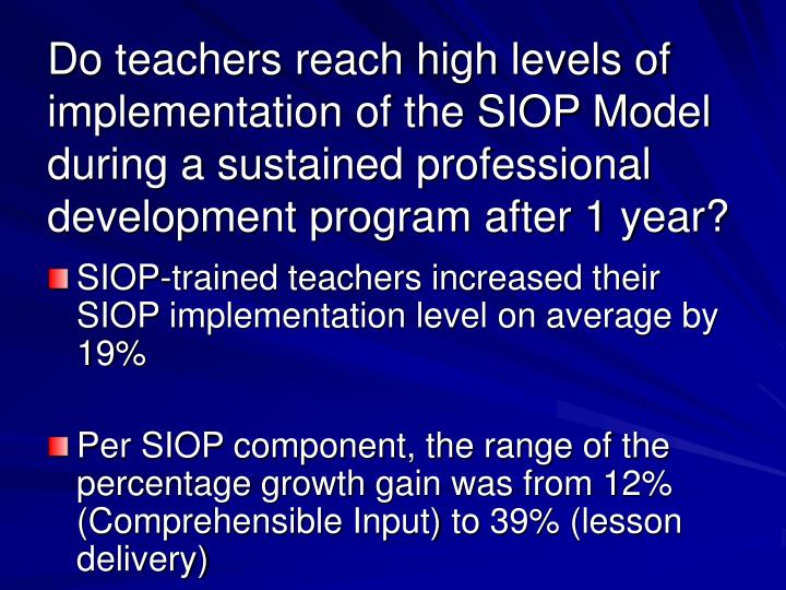 Do teachers reach high levels of implementation of the SIOP Model during a sustained professional development program after 1 year?
