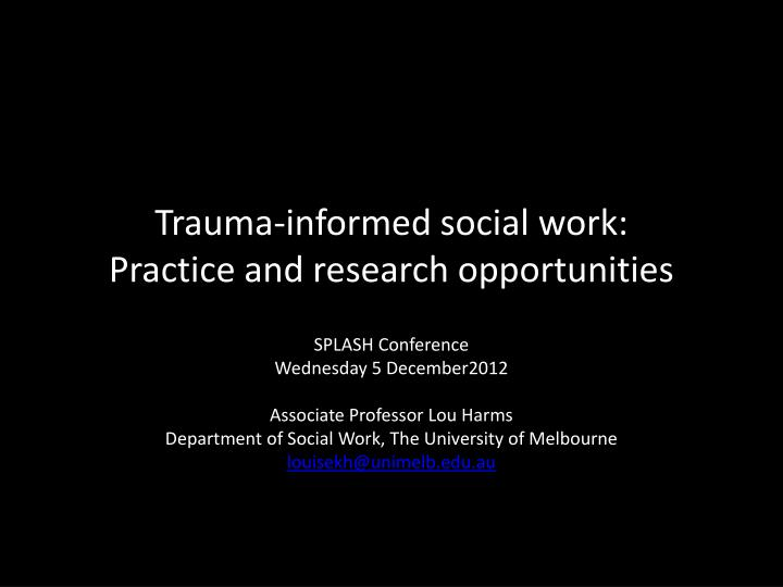 trauma informed social work practice and research opportunities n.