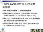 forme particulare de dermatit atopic