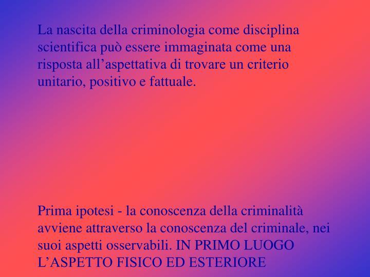 La nascita della criminologia come disciplina scientifica può essere immaginata come una risposta a...