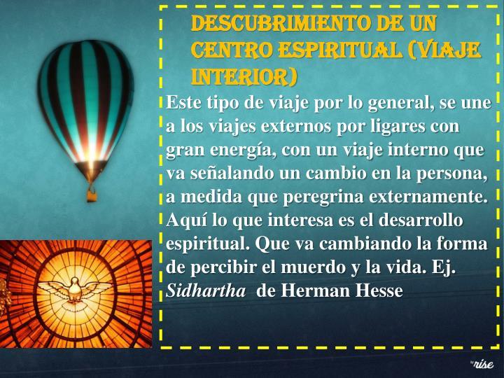 Descubrimiento de un centro espiritual (Viaje interior)