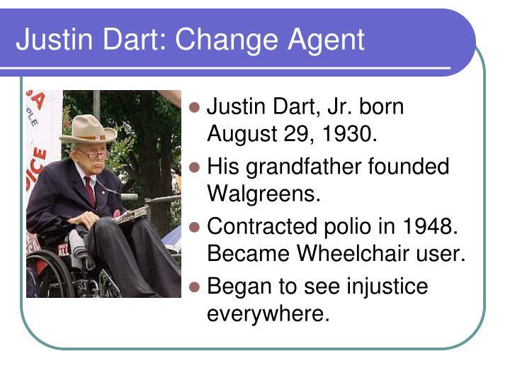Justin Dart: Change Agent