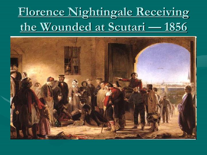 Florence Nightingale Receiving the Wounded at Scutari — 1856