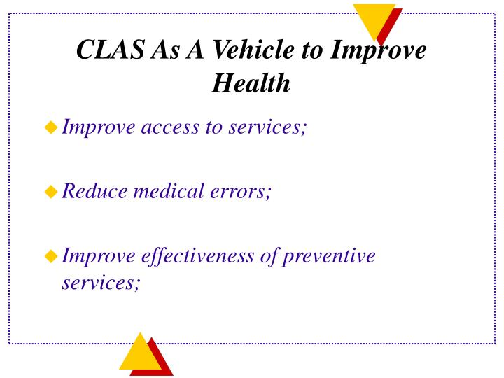 CLAS As A Vehicle to Improve Health