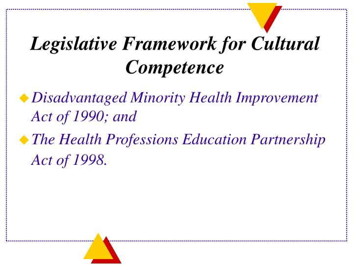 Legislative Framework for Cultural Competence