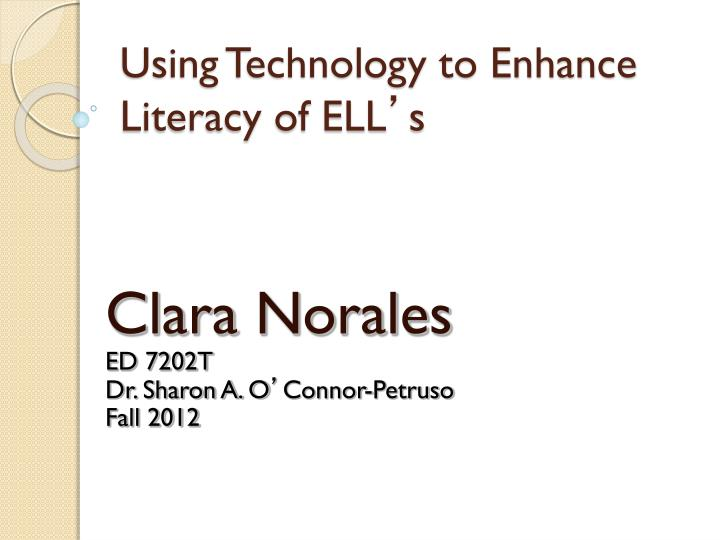 Using technology to enhance literacy of ell s